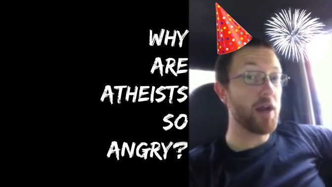 Why Are Atheists So Angry?