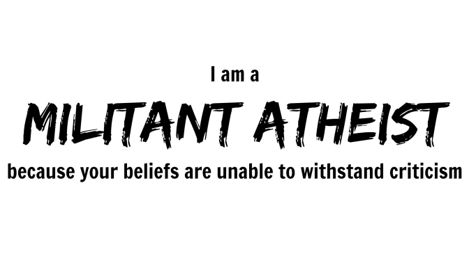 Why Are Atheists So Militant?
