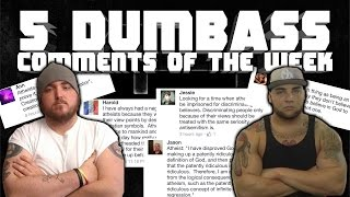 5 Dumbass Comments of the Week #5